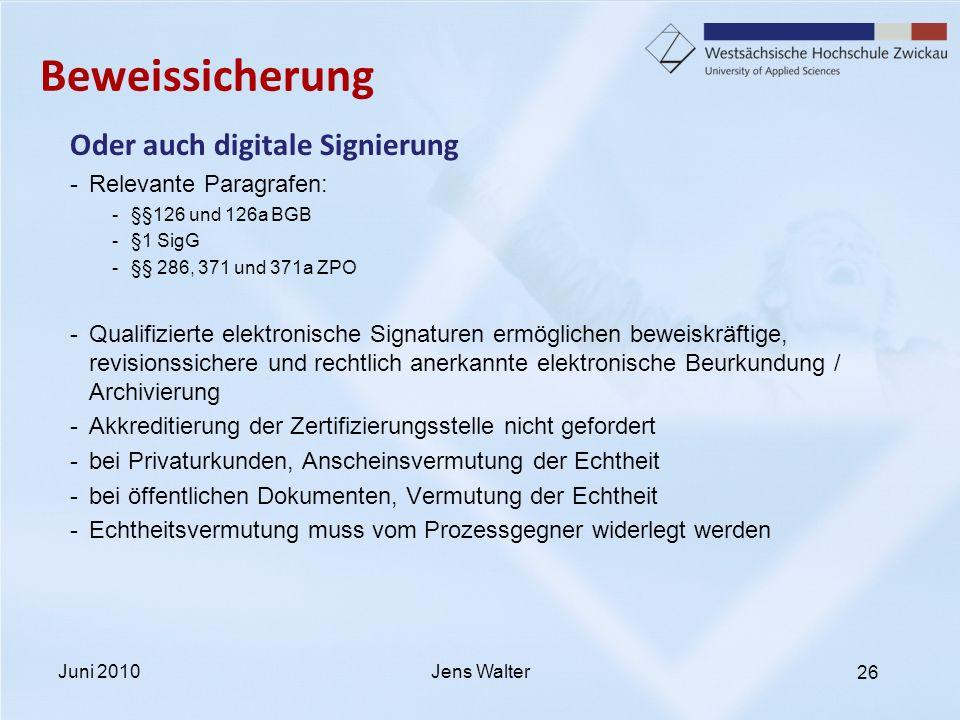 Beweissicherung Oder auch digitale Signierung Relevante Paragrafen: