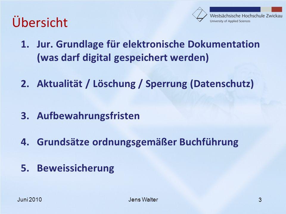 Übersicht Jur. Grundlage für elektronische Dokumentation (was darf digital gespeichert werden) Aktualität / Löschung / Sperrung (Datenschutz)