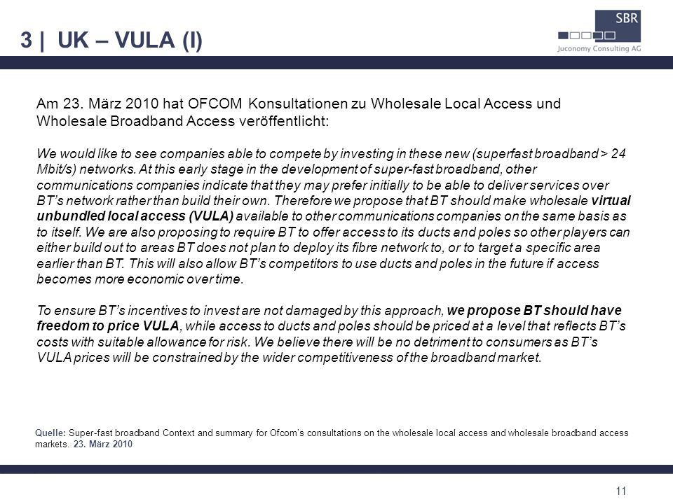 3 | UK – VULA (I) Am 23. März 2010 hat OFCOM Konsultationen zu Wholesale Local Access und Wholesale Broadband Access veröffentlicht: