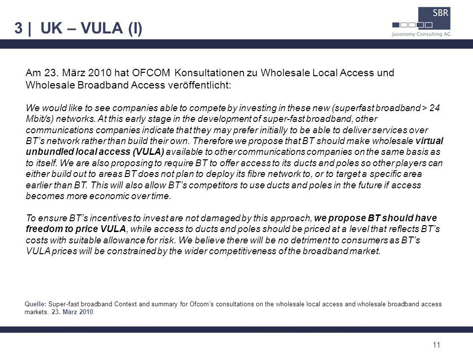 3 | UK – VULA (I)Am 23. März 2010 hat OFCOM Konsultationen zu Wholesale Local Access und Wholesale Broadband Access veröffentlicht: