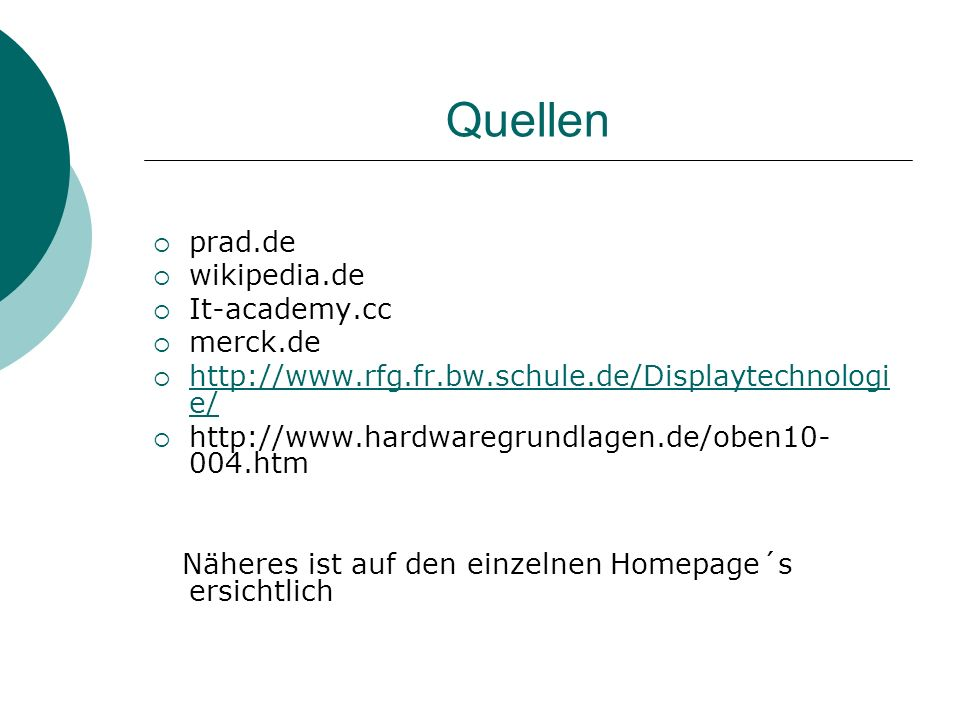 Quellen prad.de wikipedia.de It-academy.cc merck.de
