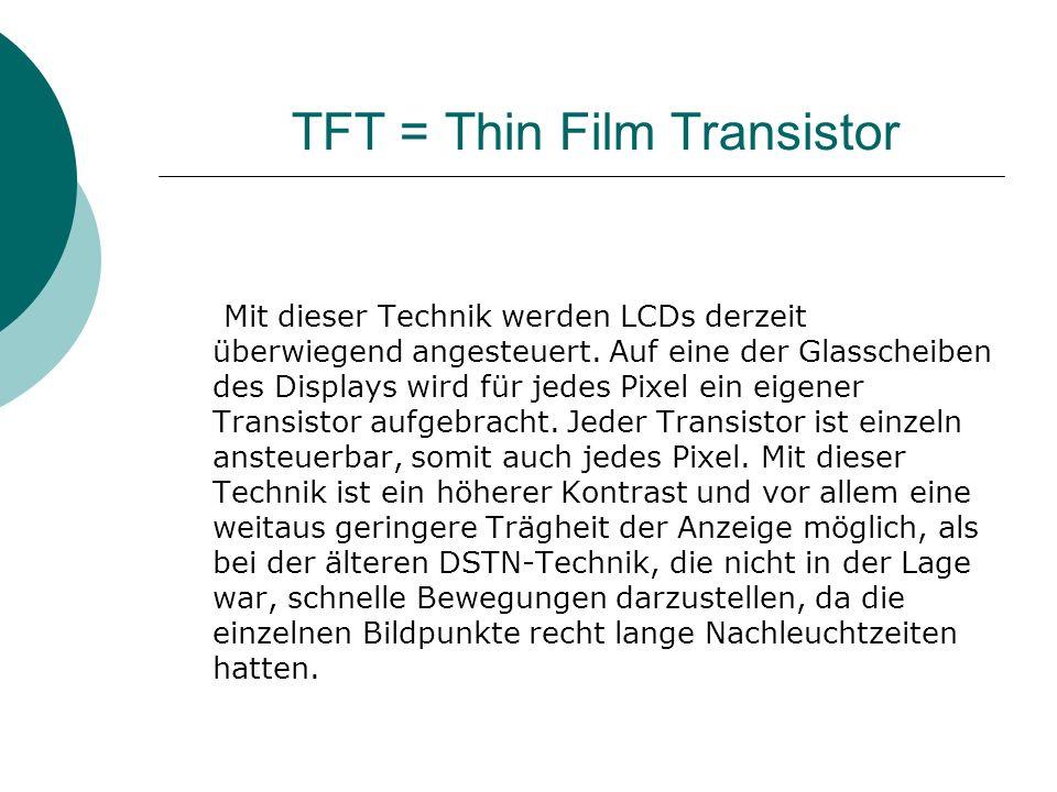 TFT = Thin Film Transistor