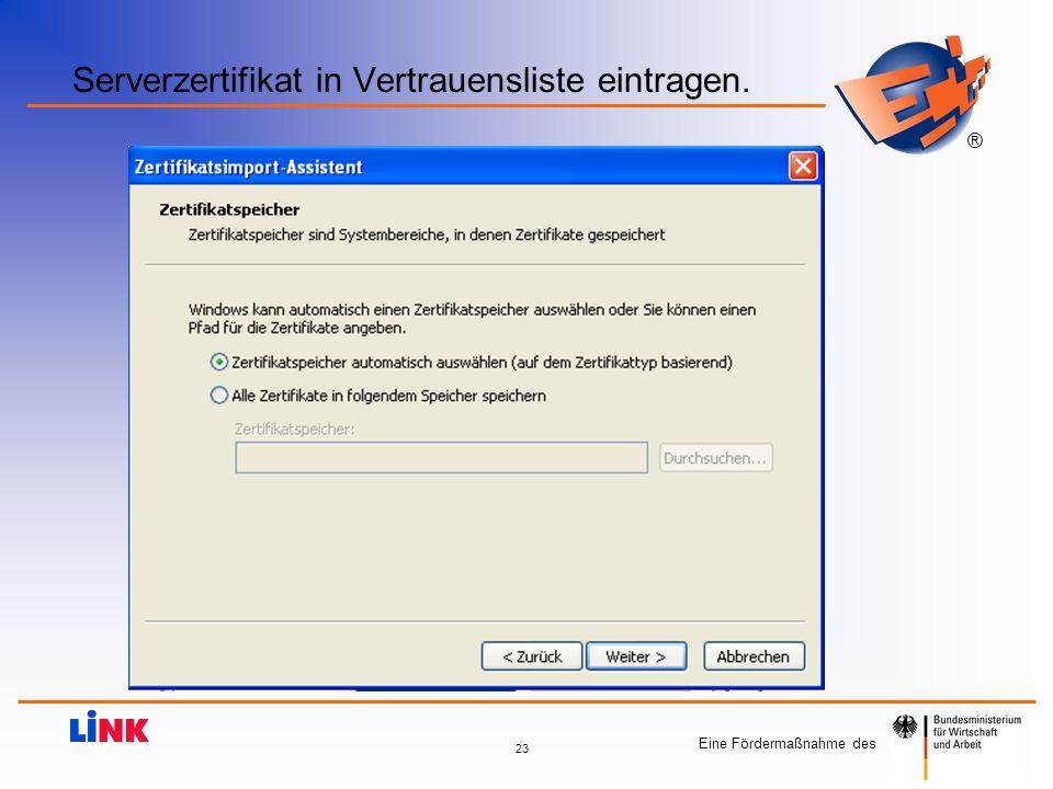 Serverzertifikat in Vertrauensliste eintragen.