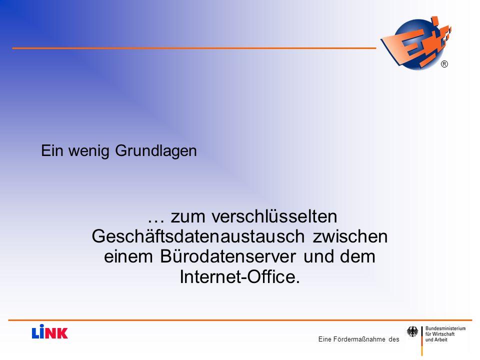 Ein wenig Grundlagen … zum verschlüsselten Geschäftsdatenaustausch zwischen einem Bürodatenserver und dem Internet-Office.