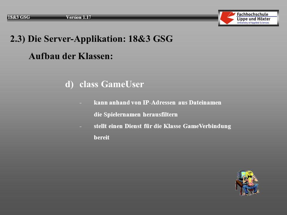 2.3) Die Server-Applikation: 18&3 GSG Aufbau der Klassen: