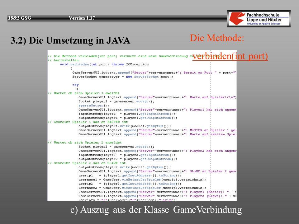 Die Methode: verbinden(int port) 3.2) Die Umsetzung in JAVA c) Auszug aus der Klasse GameVerbindung