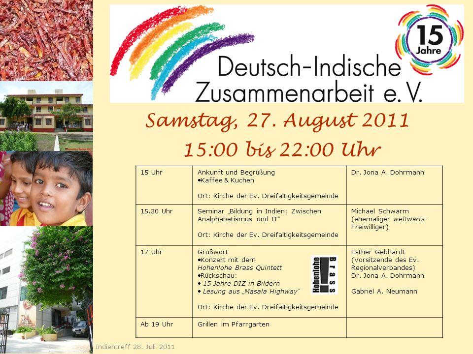 Samstag, 27. August 2011 15:00 bis 22:00 Uhr 15 Uhr