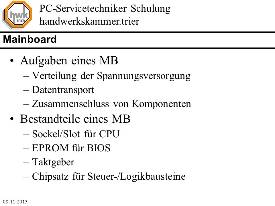 Aufgaben eines MB Bestandteile eines MB Mainboard
