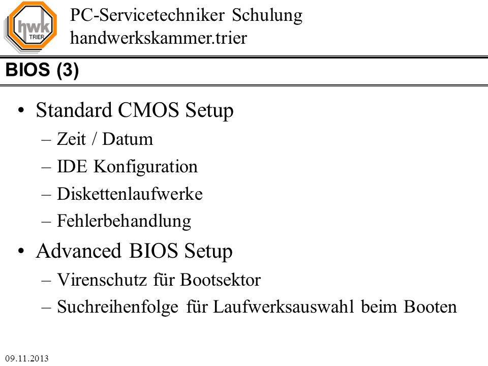 Standard CMOS Setup Advanced BIOS Setup BIOS (3) Zeit / Datum