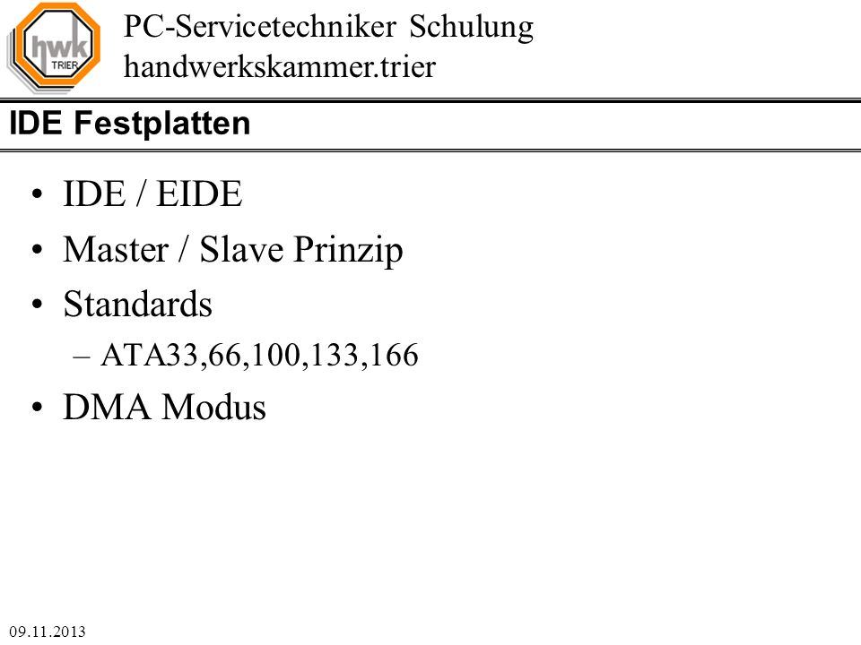 IDE / EIDE Master / Slave Prinzip Standards DMA Modus IDE Festplatten