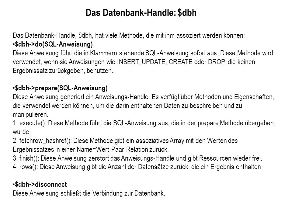 Das Datenbank-Handle: $dbh