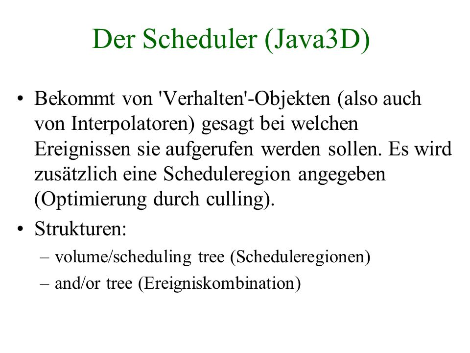 Der Scheduler (Java3D)