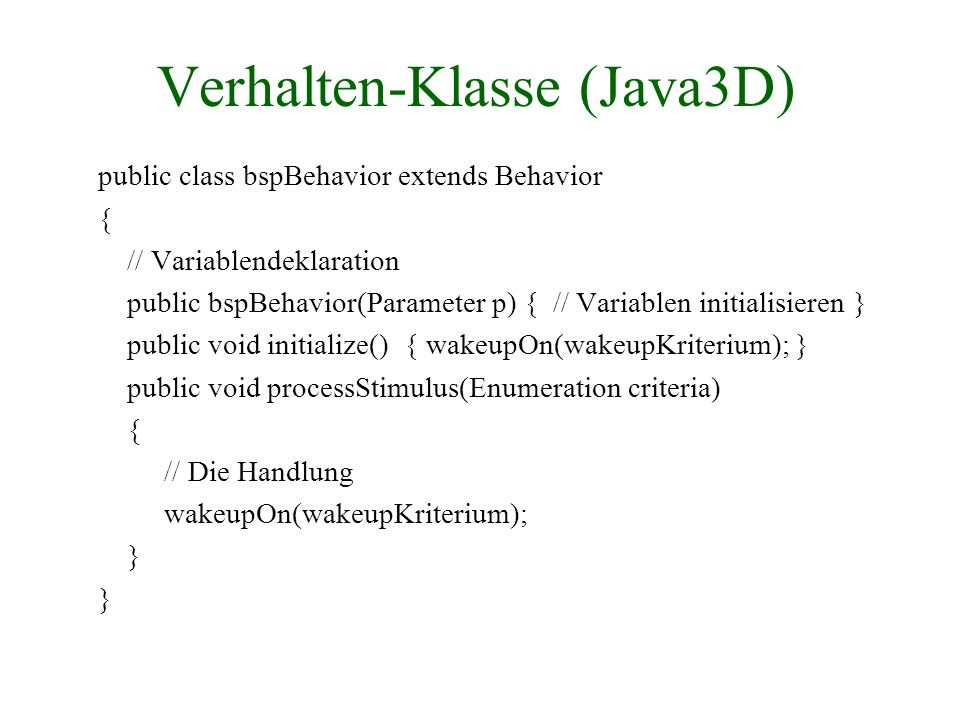 Verhalten-Klasse (Java3D)