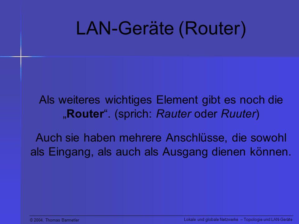 """LAN-Geräte (Router) Als weiteres wichtiges Element gibt es noch die """"Router . (sprich: Rauter oder Ruuter)"""