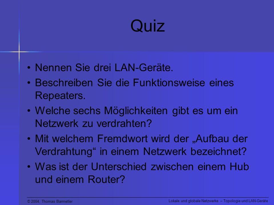 Quiz Nennen Sie drei LAN-Geräte.