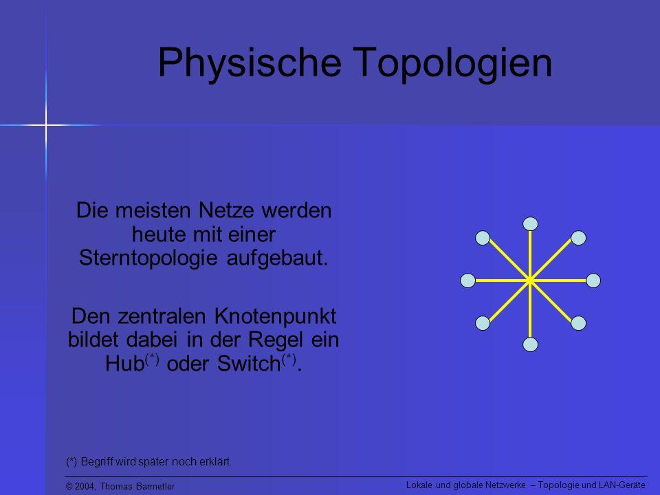 Die meisten Netze werden heute mit einer Sterntopologie aufgebaut.