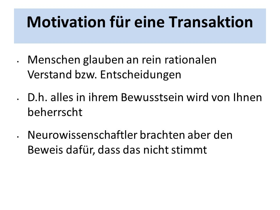 Motivation für eine Transaktion