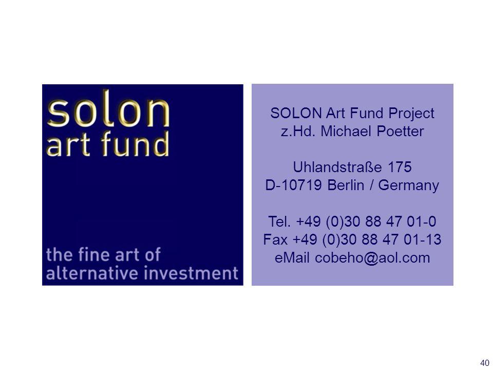 SOLON Art Fund Projectz.Hd. Michael Poetter. Uhlandstraße 175. D-10719 Berlin / Germany. Tel. +49 (0)30 88 47 01-0.