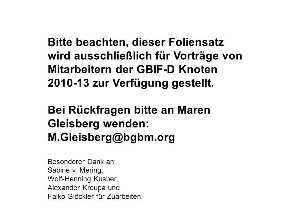 Bei Rückfragen bitte an Maren Gleisberg wenden: M.Gleisberg@bgbm.org