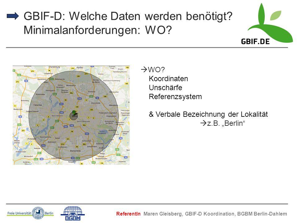 GBIF-D: Welche Daten werden benötigt Minimalanforderungen: WO