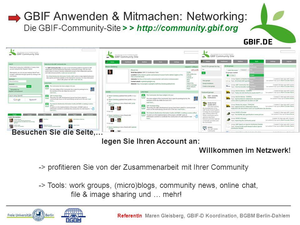 GBIF Anwenden & Mitmachen: Networking: Die GBIF-Community-Site > > http://community.gbif.org