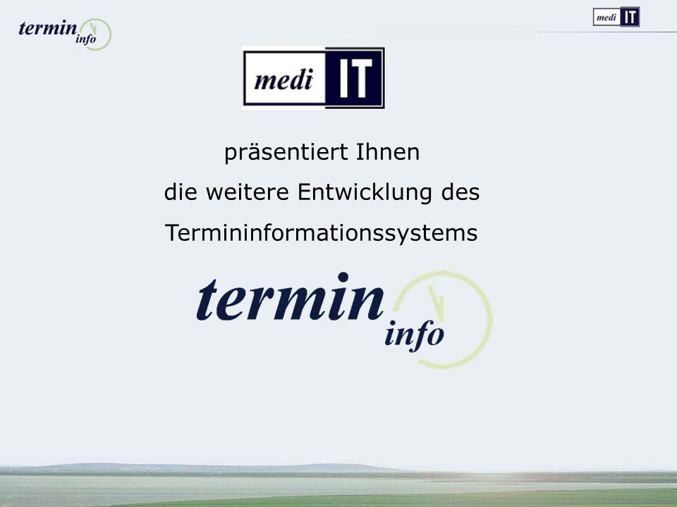 die weitere Entwicklung des Termininformationssystems