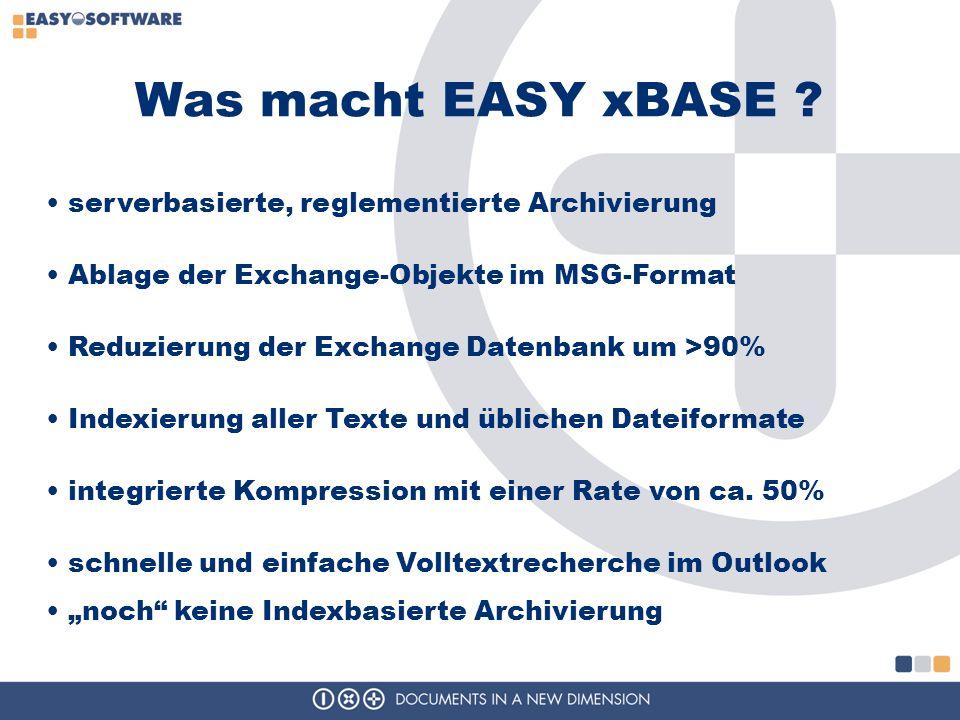 Was macht EASY xBASE serverbasierte, reglementierte Archivierung