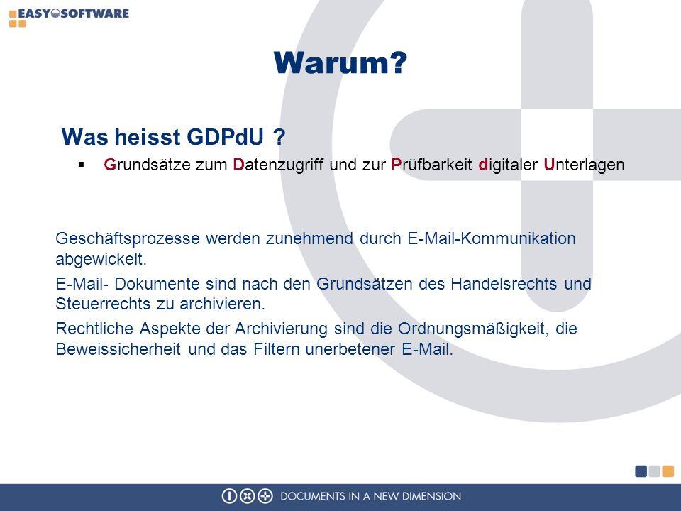 Warum Was heisst GDPdU Grundsätze zum Datenzugriff und zur Prüfbarkeit digitaler Unterlagen.