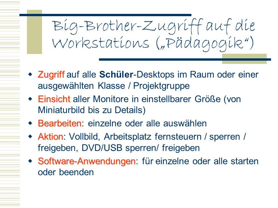"""Big-Brother-Zugriff auf die Workstations (""""Pädagogik )"""