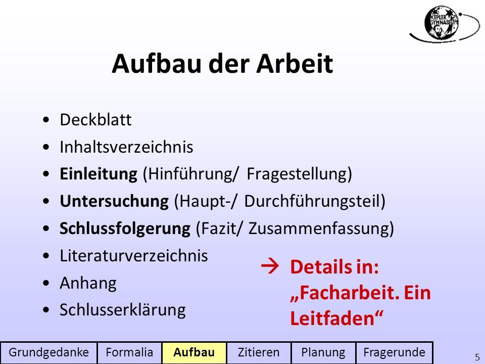 """Aufbau der Arbeit  Details in: """"Facharbeit. Ein Leitfaden Deckblatt"""