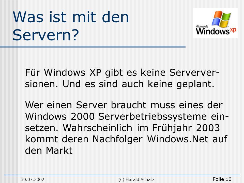 Was ist mit den Servern Für Windows XP gibt es keine Serverver-sionen. Und es sind auch keine geplant.