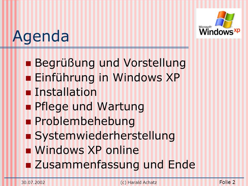 Agenda Begrüßung und Vorstellung Einführung in Windows XP Installation