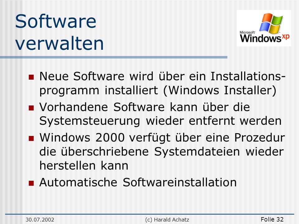 Software verwalten Neue Software wird über ein Installations- programm installiert (Windows Installer)