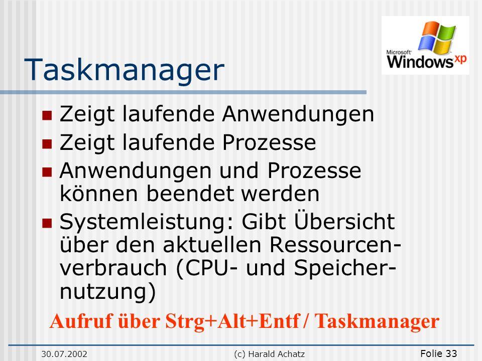 Taskmanager Zeigt laufende Anwendungen Zeigt laufende Prozesse