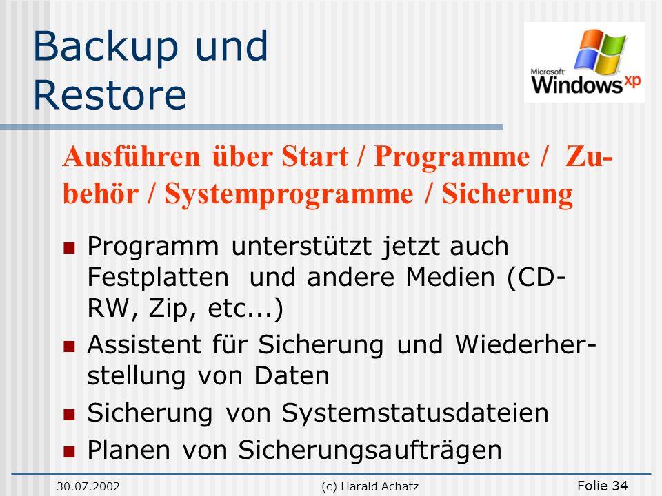 Backup und Restore Ausführen über Start / Programme / Zu-behör / Systemprogramme / Sicherung.