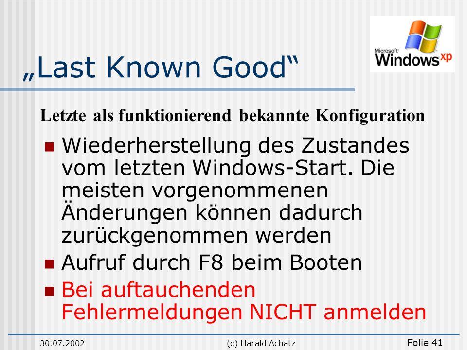 """""""Last Known Good Letzte als funktionierend bekannte Konfiguration."""