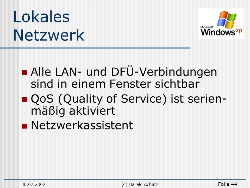 Lokales Netzwerk Alle LAN- und DFÜ-Verbindungen sind in einem Fenster sichtbar. QoS (Quality of Service) ist serien-mäßig aktiviert.