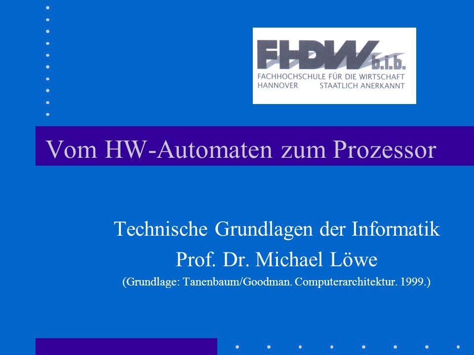 Vom HW-Automaten zum Prozessor