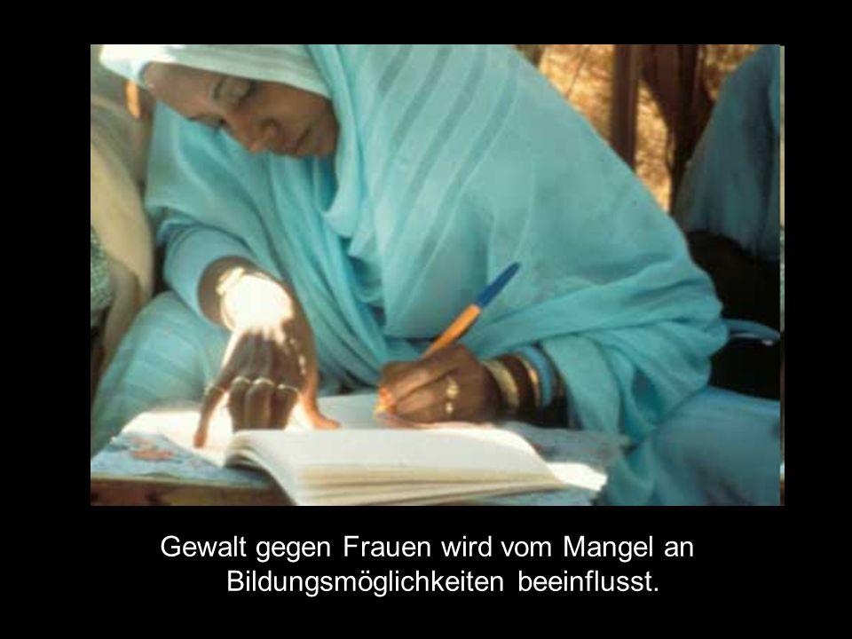 Gewalt gegen Frauen wird vom Mangel an Bildungsmöglichkeiten beeinflusst.