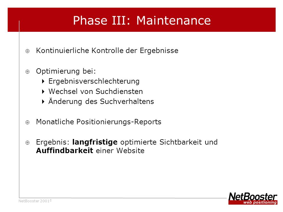 Phase III: Maintenance