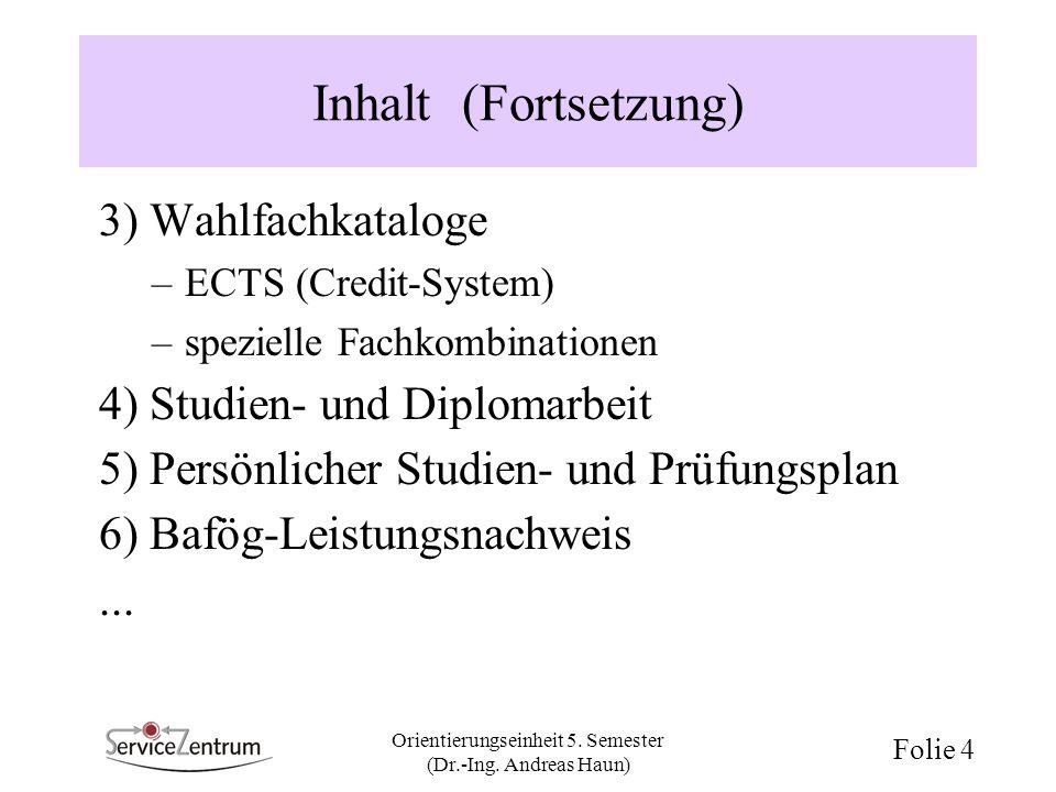 Orientierungseinheit 5. Semester (Dr.-Ing. Andreas Haun)