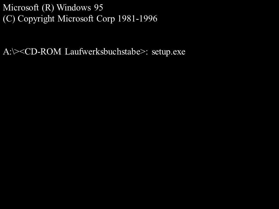 A:\><CD-ROM Laufwerksbuchstabe>: setup.exe