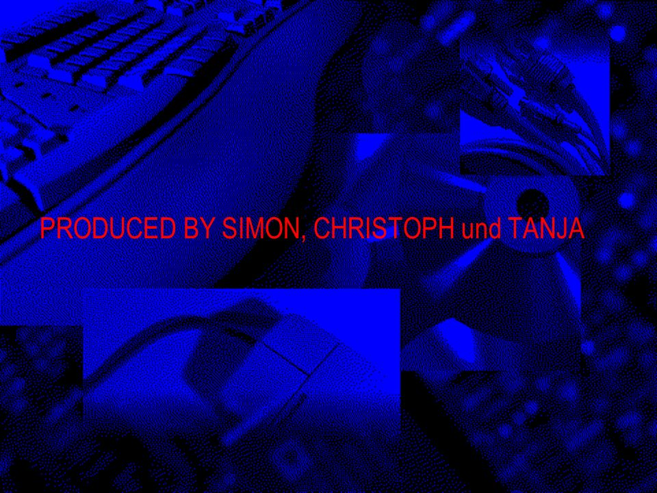 PRODUCED BY SIMON, CHRISTOPH und TANJA