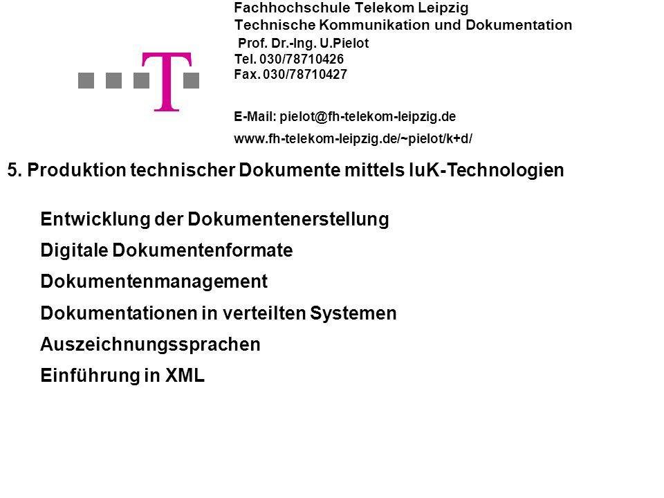 T T T 5. Produktion technischer Dokumente mittels IuK-Technologien