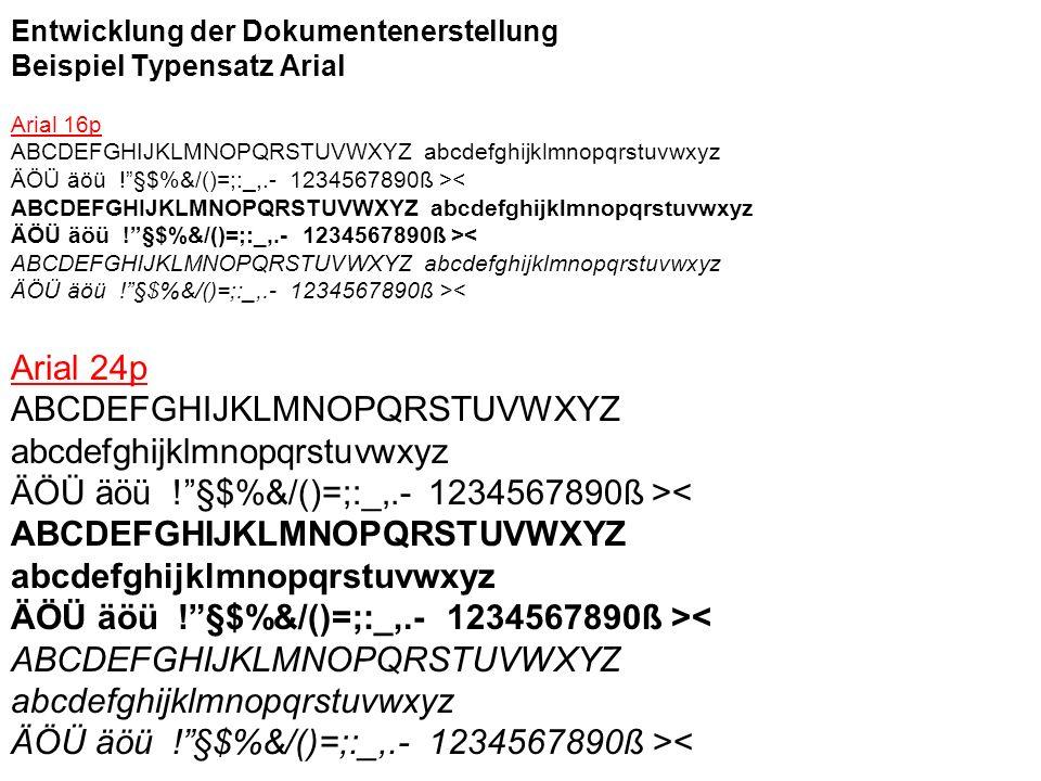 Entwicklung der Dokumentenerstellung Beispiel Typensatz Arial