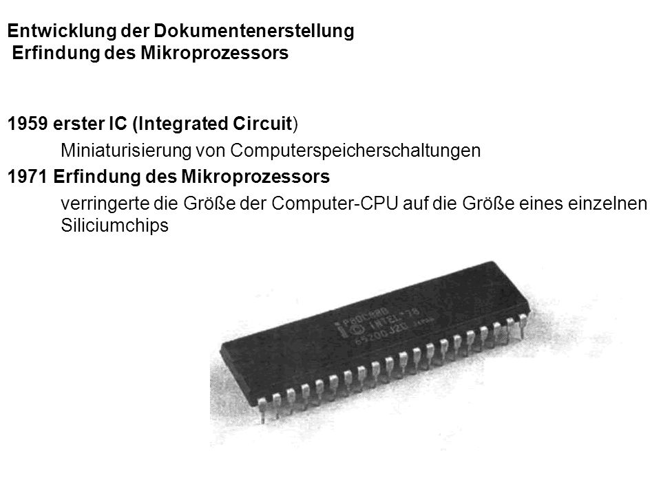 Entwicklung der Dokumentenerstellung Erfindung des Mikroprozessors