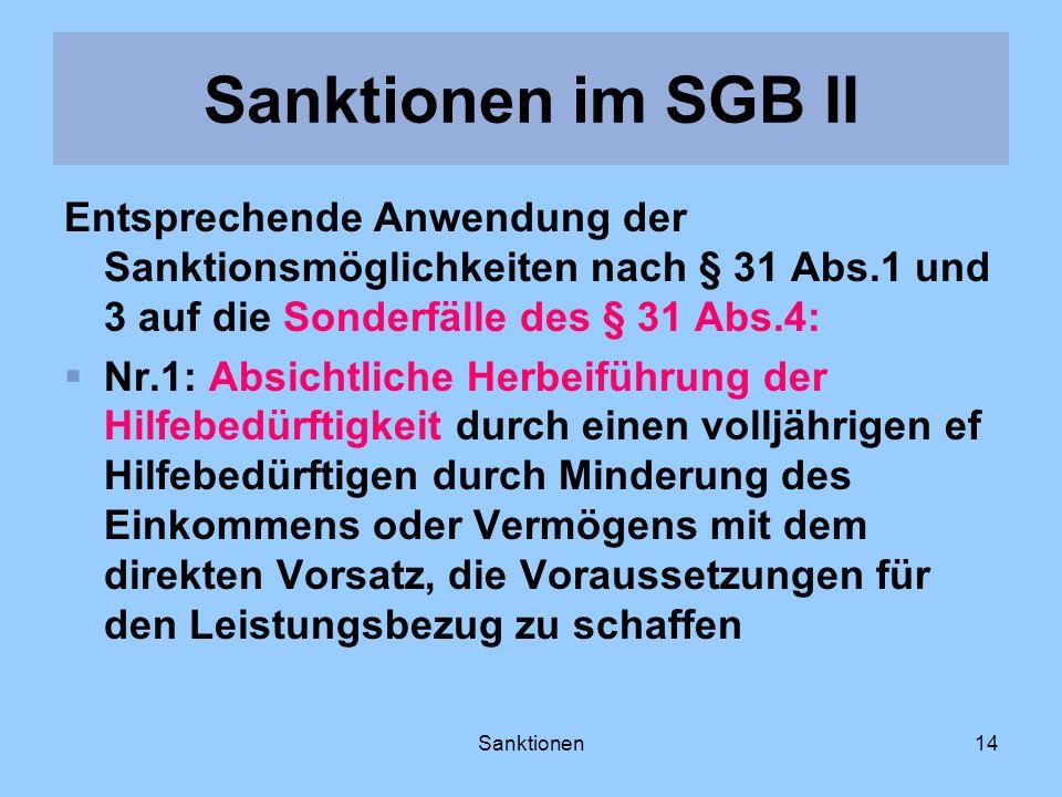 Sanktionen im SGB II Entsprechende Anwendung der Sanktionsmöglichkeiten nach § 31 Abs.1 und 3 auf die Sonderfälle des § 31 Abs.4: