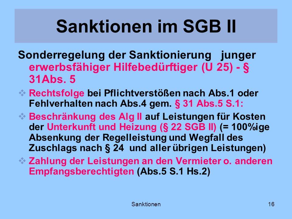 Sanktionen im SGB II Sonderregelung der Sanktionierung junger erwerbsfähiger Hilfebedürftiger (U 25) - § 31Abs. 5.