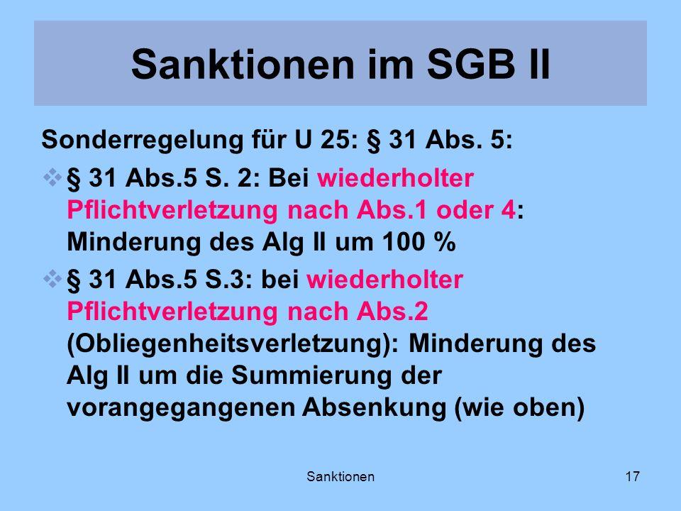 Sanktionen im SGB II Sonderregelung für U 25: § 31 Abs. 5: