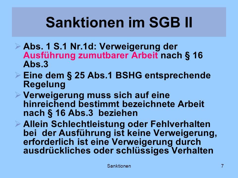 Sanktionen im SGB II Abs. 1 S.1 Nr.1d: Verweigerung der Ausführung zumutbarer Arbeit nach § 16 Abs.3.
